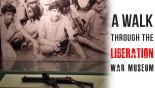A walk through the Liberation War Museum