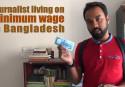 Journalist living on minimum wage in Bangladesh