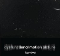 Karnival: Dysfunctional Motion Picture